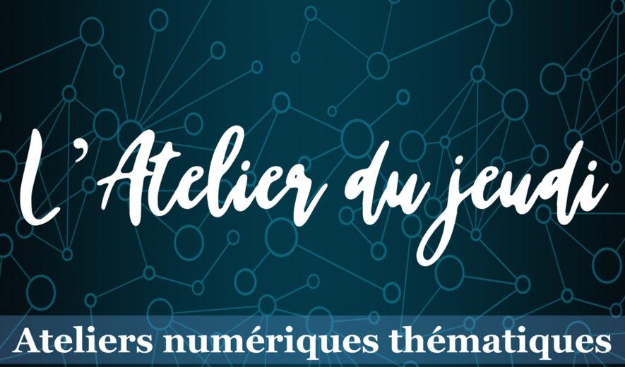 ANNULÉ | L'atelier numérique du jeudi